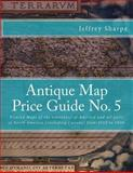 Antique Map Price Guide No. 5, Jeffrey Sharpe, 1467954268
