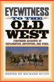 Eyewitness to the Old West, Richard Scott, 1570984263