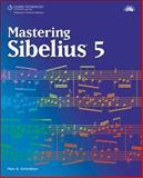 Mastering Sibelius, Schonbrun, Marc, 1598634267