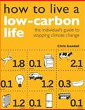 How to Live a Low-Carbon Life, Chris Goodall, 1844074269