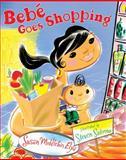 Bebe Goes Shopping, Susan Middleton Elya, 015205426X