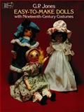 Easy-to-Make Dolls with 19th-Century Costumes, G. P. Jones, 0486234266