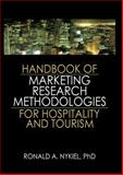 Handbook of Marketing Research Methodologies for Hospitality and Tourism, Ronald A. Nykiel PhD, 0789034263
