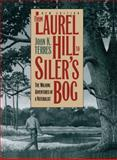 From Laurel Hill to Siler's Bog