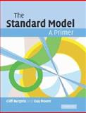 The Standard Model : A Primer, Burgess, Cliff and Moore, Guy, 1107404266