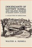 Descendants of Matthew Russell and Related Families of Jackson County, Alabam, Walter A. Russell, 1438924267