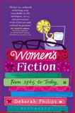 Women's Fiction : From 1945 to Today, Philips, Deborah, 1441104267