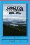 Codes for Successful Writing, David Tick, 1463744269