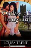 Outlaw of Ironguard, Louisa Trent, 1490924264