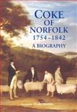 Coke of Norfolk, 1754-1842 : A Biography, Wade Martins, Susanna, 184383426X