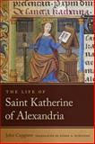 The Life of Saint Katherine of Alexandria, Capgrave, John, 0268044260