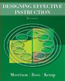 Designing Effective Instruction, Morrison, Gary R. and Kemp, Jerrold E., 0470074264
