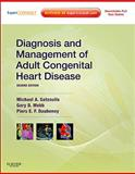 Diagnosis and Management of Adult Congenital Heart Disease, Gatzoulis, Michael A. and Webb, Gary D., 0702034266