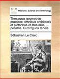 Thesaurus Geometriæ Practicæ, Sébastien Le Clerc, 1170694268