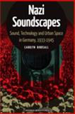 Nazi Soundscapes : Sound, Technology and Urban Space in Germany, 1933-1945, Birdsall, Carolyn, 9089644261