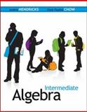 Intermediate Algebra, Hendricks, Andrea and Chow, Oiyin Pauline, 0073384267