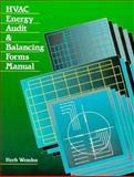 HVAC Energy Audit and Balancing Forms Manual, Wendes, Herbert C., 0132544261