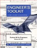 Fortran 90 for Engineers : A First Course in Engineering, Etter, Delores M., 0471364266
