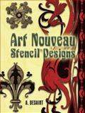 Art Nouveau Stencil Designs, A. Desaint, 0486454266