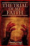 The Trial of My Faith, Patrick Diggs, 0615904262