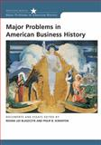 Major Problems in American Business History : Documents and Essays, Blaszczyk, Regina Lee and Scranton, Philip B., 0618044264