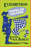 Elizabethan Popular Culture 9780879724269