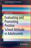 Evaluating and Promoting Positive School Attitude in Adolescents, Stern, Mandy, 1461434262