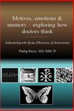Motives, Emotions and Memory - Exploring How Doctors Think, Philip Berry, 1490904263