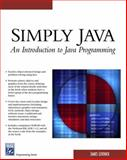 Simply Java : An Introduction to Java Programming, Levenick, James, 1584504269