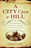 A City upon a Hill, Larry Witham, 0060854278