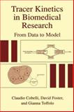 Tracer Kinetics in Biomedical Research : From Data to Model, Cobelli, Claudio and Foster, David, 0306464276