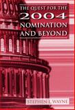 The Quest for the 2004 Nomination and Beyond, Wayne, Stephen J., 0534614272