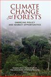 Climate Change and Forests : Emerging Policy and Market Opportunities, , 0815704275