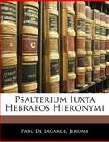Psalterium Iuxta Hebraeos Hieronymi, Paul De Lagarde and Jerome, 1144454271