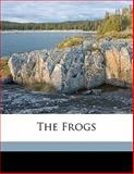 The Frogs, Aristophanes and E. W. Huntingford, 1149334274