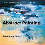 The Art of Abstract Painting, Rolina van Vliet, 1844484270