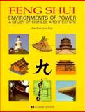 Feng Shui: Environments of Power : A Study of Chinese Architecture, Lip, Evelyn, 1854904272