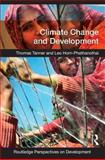 Climate Change and Development, Tanner, Thomas and Horn-Phathanothai, Leo, 0415664276