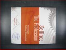 Selling : Focusing on Building Relationships: the Profession, Lill, David J., Sr. and Lill, Jennifer K., 0692014276