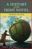 A History of the Irish Novel, Hand, Derek, 1107674271