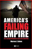 America's Failing Empire : U. S. Foreign Relations since the Cold War, Cohen, Warren I., 1405114274