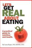 Let's Get Real about Eating, Laura Kopec, 1452574278