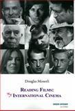 Reading Films: My International Cinema, Douglas Messerli, 1557134278
