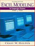 Excel Modeling in Corporate Finance, Holden, Craig W., 0131424270