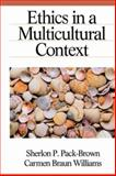 Ethics in a Multicultural Context, Pack-Brown, Sherlon P. and Williams, Carmen Braun, 0761924272