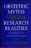 Obstetric Myths Versus Research Realities, Henci Goer, 0897894278
