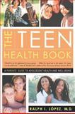 Teen Health Book, Ralph I. Lopez, 0393324273