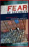 Fear of Security : Australia's Invasion Anxiety, Burke, Anthony, 0521714273