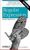 Regular Expression Pocket Reference : Regular Expressions for Perl, Ruby, PHP, Python, C, Java and . NET, Stubblebine, Tony, 0596514271