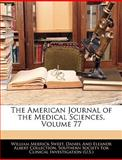 The American Journal of the Medical Sciences, William Merrick Sweet, 1145414273